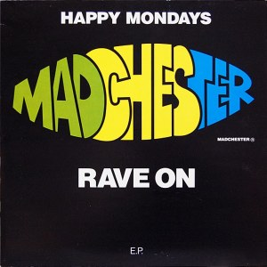FAC-242  HAPPY MONDAYS - MADCHESTER RAVE ON