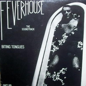 FACT-105 BITING TONGUES - FEVERHOUSE THE SOUNDTRACK