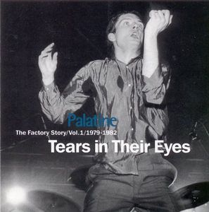 FACT-314 ARTISTI VARI - PALATINE - THE FACTORY STORY VOL.1 1979-1982 - TEARS IN THEIR EYES