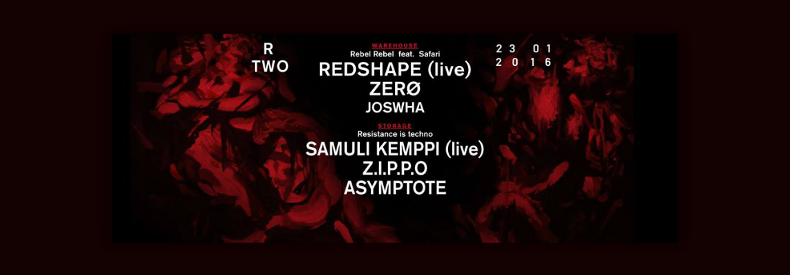 D_B_D // R.TWO wt REDSHAPE and SAMULI KEMPPI @ Warehouse (23-01)